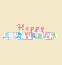 Happy birthday cute fonts vector