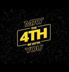 May 4th be with you - holiday greetings yellow vector