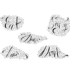 Black lettering with words Dance Drink Eat Love vector image