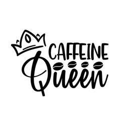 caffeine queen vector image
