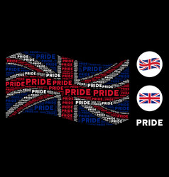 Waving british flag pattern of pride texts vector