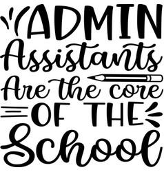 Admin assistants are core school vector