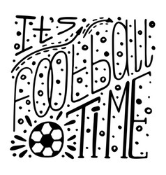 monochrome hand-drawn lettering about football vector image