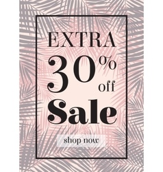 Palm leaf extra sale up to 30 per cent off web vector