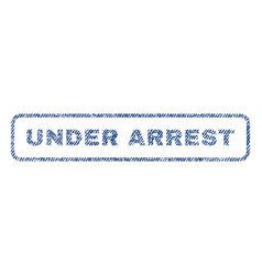 under arrest textile stamp vector image