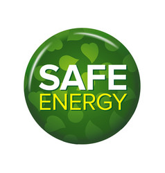 Bright green round button with words safe energy vector