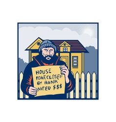 Homeless man or hobo sign foreclosed house vector image