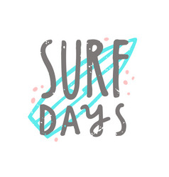 Surf days hand drawn lettering vector