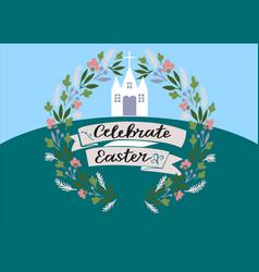 hand lettering celebrate easter near church vector image