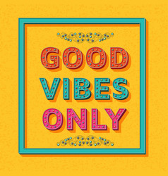 good vibes only background template with retro vector image