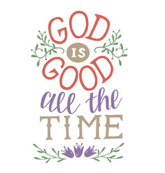 Hand lettering god is good all time vector