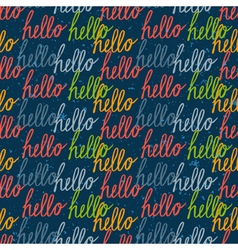 Seamless pattern with vintage Hello lettering vector image vector image