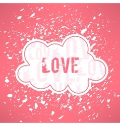 grunge love inspirational background Cute vector image vector image