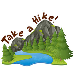 Mountain scene with phrase take a hike vector