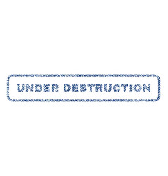under destruction textile stamp vector image