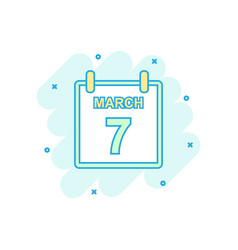 cartoon colored march 7 calendar icon in comic vector image