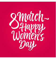 happy womens day - hand drawn brush pen vector image
