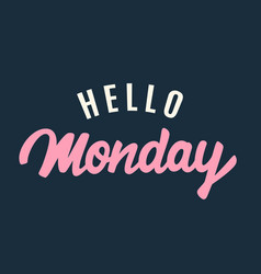 Hello monday modern calligraphy in retro style vector