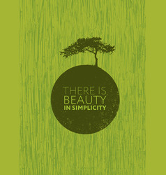 there is beauty in simplicity organic creative vector image