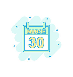cartoon colored march 30 calendar icon in comic vector image