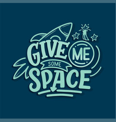 sketch lettering quote about space for textile vector image