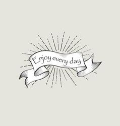 Enjoy every day sign vintage doodle banner waving vector