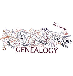 latter day saint genealogy text background word vector image