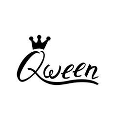Modern brush inscription queen with crown vector