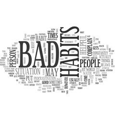 When are bad habits helpful text word cloud vector