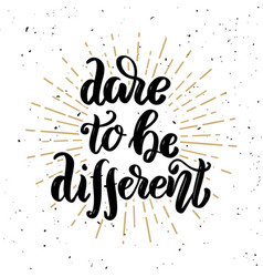 dare to be different hand drawn motivation vector image