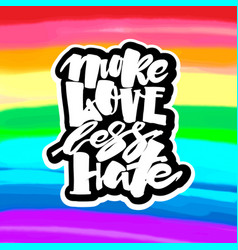more love less hategay pride lettering vector image vector image