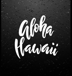 Aloha hawaii brush lettering vector