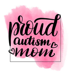 Lettering proud autism mom vector