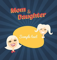 Mom and Daughter Flat Design with Place for Text vector image