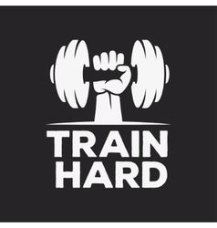 Train hard motivational poster or t-shirt design vector image