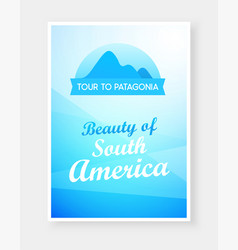 travel flyer design with emblem of andes mountains vector image