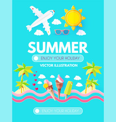 hello summer vacation and travel enjoy your hot vector image
