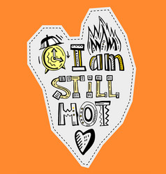 i am still hot vector image