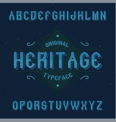 vintage label font named heritage vector image