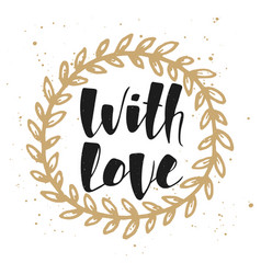 with love in golden wreath modern ink brush vector image