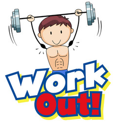 Font design for word work out with boy lifting vector
