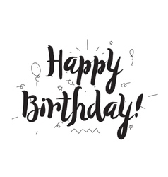 Happy birthday inscription Greeting card with vector image