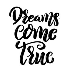 dreams come true hand drawn motivation lettering vector image