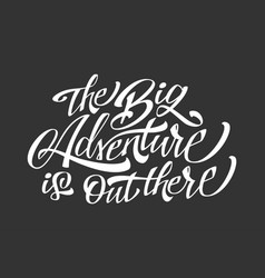 Big adventure is out there vector