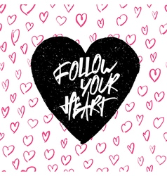 follow your heart on hearts pattern vector image