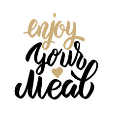 Enjoy your meal hand drawn lettering phrase vector