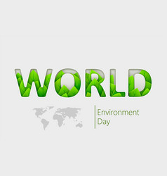 world environment day with beautiful green leaves vector image