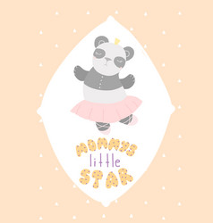 Cute childrens card panda ballerina lettering vector