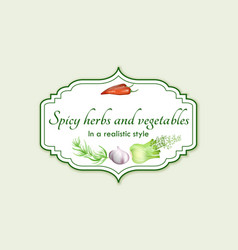 Spicy herbs in a realistic style frame on vector