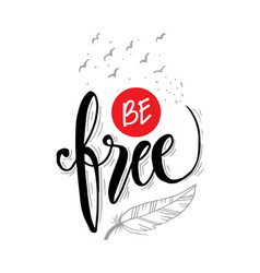 be free hand lettering motivational poster vector image